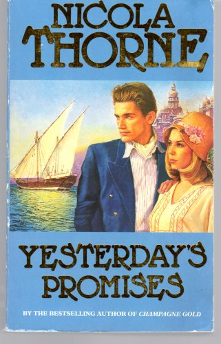 YESTERDAY'S PROMISES By Nicola. Thorne