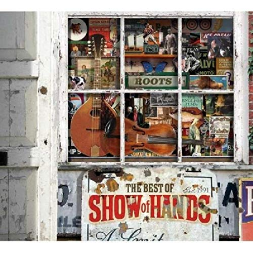 Show of Hands - Roots The Best of Show of Hands By Show of Hands