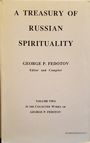 A TREASURY OF RUSSIAN SPIRITUALITY: VOL. II IN THE COLLECTED WORKS OF GEORGE P. FEDOTOV. By George P. (edit). Fedotov