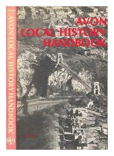 AVON LOCAL HISTORY HANDBOOK. Edited by John Scott Moore