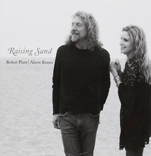 Robert Plant and Alison Krauss - Raising Sand By Robert Plant and Alison Krauss