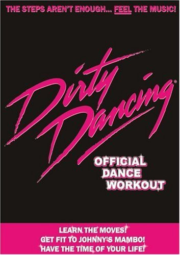 Dirty Dancing - Dirty Dancing : The Official Dance Workout