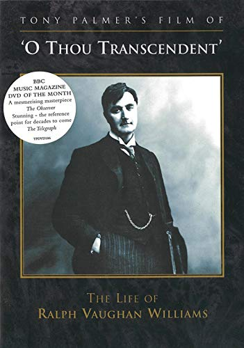 Tony Palmer - O Thou Transcendent - The Life Of Ralph Vaughan Williams