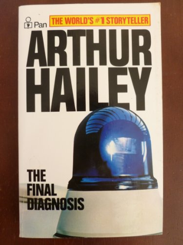 The Final Diagnosis By Arthur Hailey
