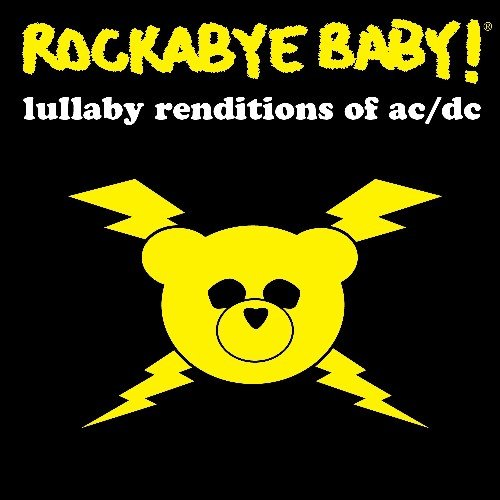 Andrew Bissell - Rockabye Baby! Lullaby Renditions of AC/DC By Andrew Bissell