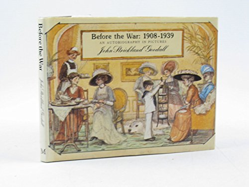 Before the War, 1908-39 By John S. Goodall