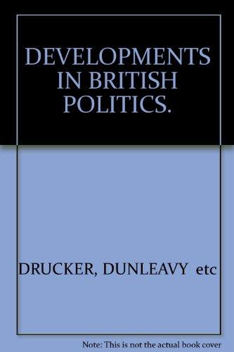 DEVELOPMENTS IN BRITISH POLITICS. Edited by H.M. Drucker