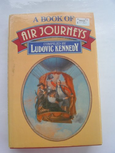 A BOOK OF AIR JOURNEYS. Edited by Ludovic Kennedy