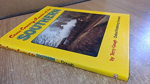 CROSS COUNTRY ROUTES OF THE SOUTHERN By Terry Gough