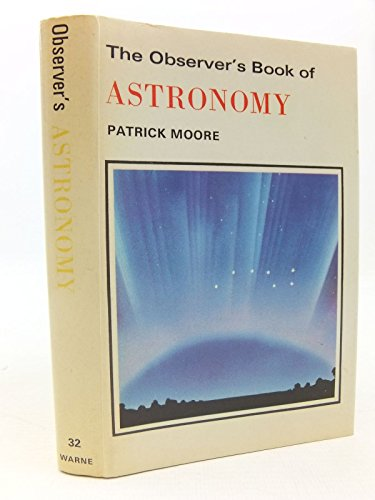 The Observer's Book of Astronomy By Sir Patrick Moore