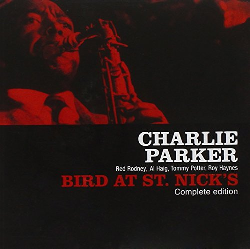 Charlie Parker - Bird At Saint Nicks