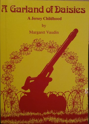 A Garland Of Daisies A Jersey Childhood By Margaret Vaudin