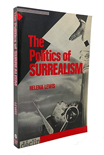 The Politics of Surrealism By Helena Lewis