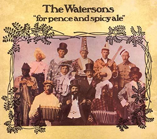 The Watersons - For Pence & Spicy Ale By The Watersons