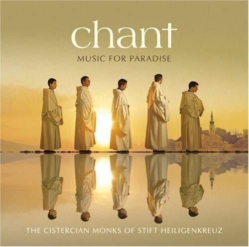 The Cistercian Monks of Stift Heiligenkreuz: Chant: Music for Paradise By The Cistercian Monks of Stift Heiligenkreuz