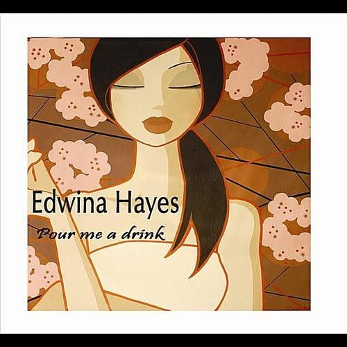Edwina Hayes - Pour Me A Drink By Edwina Hayes
