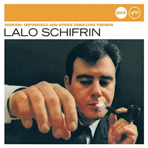 Lalo Schifrin - Mission: Impossible And Other Thrilling Themes By Lalo Schifrin