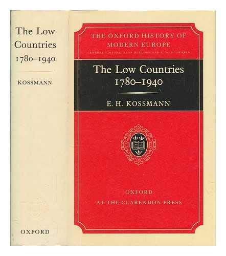 The Low Countries 1780-1940 By E. H. Kossmann