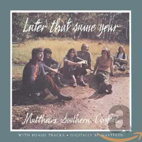 Matthews Southern Comfort - Later That Same Year By Matthews Southern Comfort