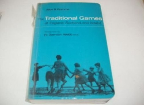 Traditional Games of England, Scotland and Ireland By Alice Bertha Gomme