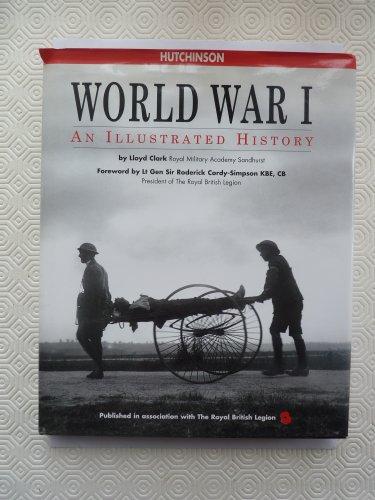 World War I an Illustrated History By Lloyd Clark
