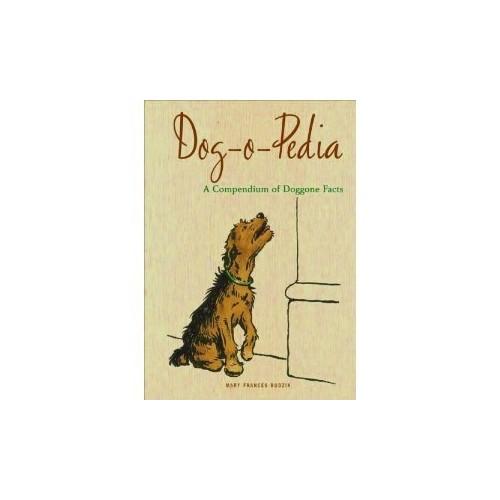 Dog-o-Pedia (A Compendium of Doggone Facts, Mary Frances Budzik) By Mary Frances Budzik