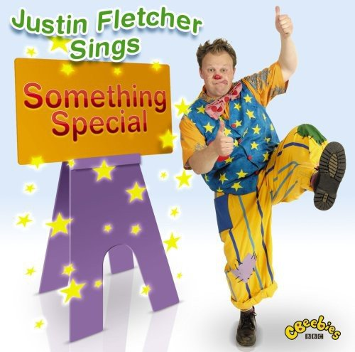 Fletcher, Justin - Justin Fletcher Sings Something Special By Fletcher, Justin
