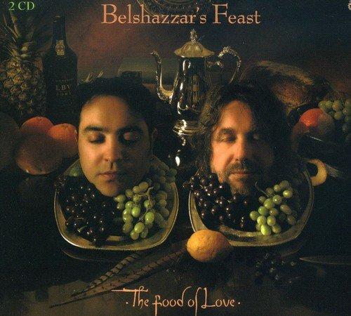 Belshazzar's Feast - The Food Of Love By Belshazzar's Feast