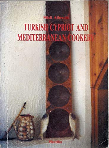 turkish cypriot and mediterranean cookery By Misli Albrecht