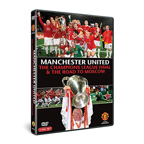 Manchester United: Champions League Final and Road to Moscow