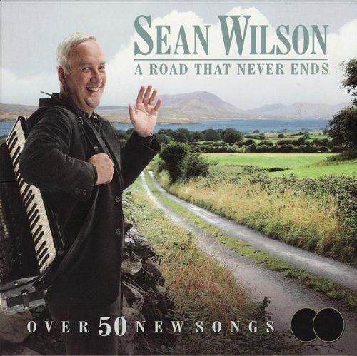 Sean Wilson - A Road That Never Ends By Sean Wilson