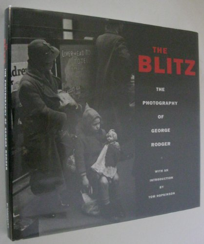 The Blitz By Photography of George Rodger