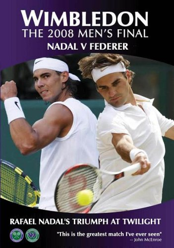 Wimbledon The 2008 Mens Final - Nadal vs Federer: Rafael Nadal's Triumph at Twilight