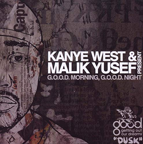 Kanye West & Malik Yusef - G.O.O.D Morning G.O.O.D. Night By Kanye West & Malik Yusef