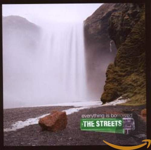 The Streets Everything Is Borrowed By The Streets Audio