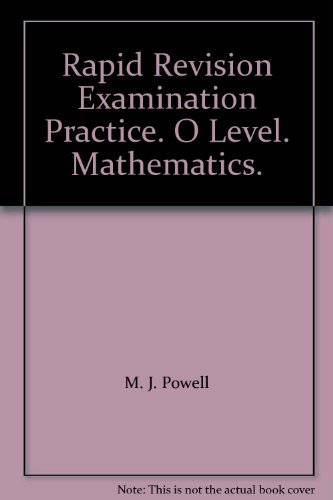 Rapid Revision Examination Practice O Level.Mathematics By M J Powell