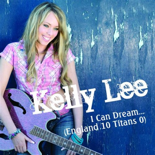 Kelly Lee - I Can Dream England (England 10: Titans 0) By Kelly Lee