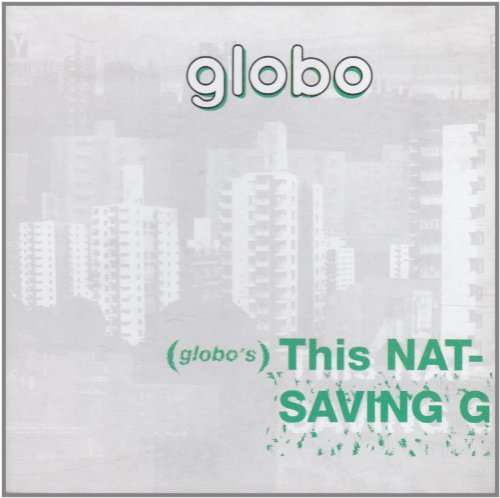 Globo - This Nation's Saving Grace, Revisited