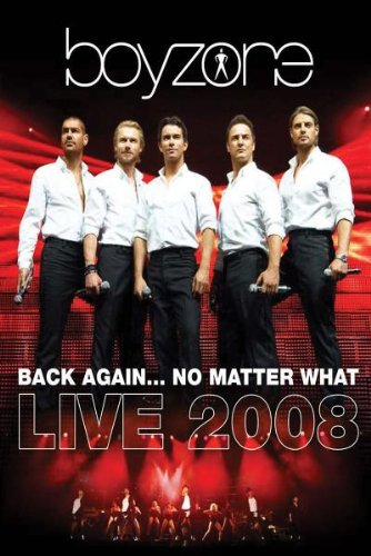 Boyzone - Boyzone: Back Again... No Matter What - Live 2008