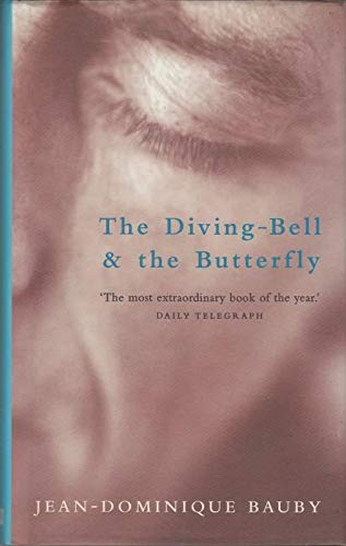 The Diving-bell and the Butterfly By Jean-Dominique Bauby