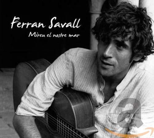 Ferran Savall - Mireu El Nostre Mar