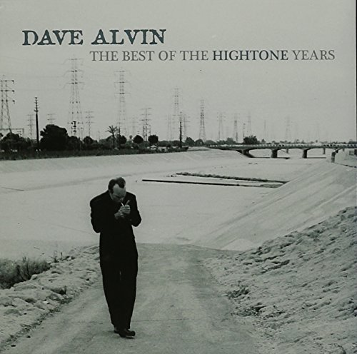 Dave Alvin - The Best Of The Hightone Years By Dave Alvin
