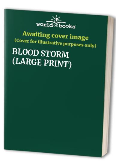 BLOOD STORM (LARGE PRINT)