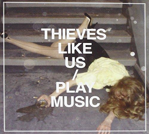 Thieves Like Us - Play Music