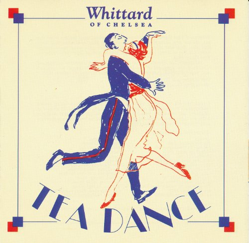 VARIOUS -TEA DANCE - Whittard of Chelsea: Tea Dance