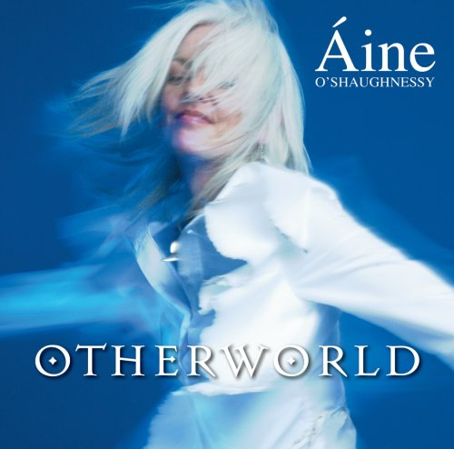 Áine O'Shaughnessy - Otherworld By Aine O'Shaughnessy