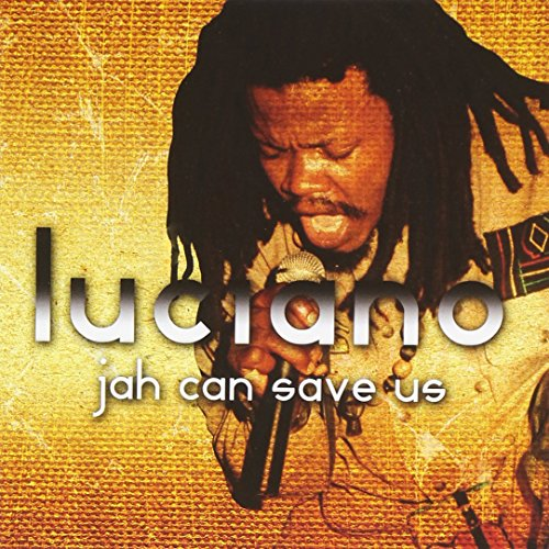 Luciano - Jah Can Save Us By Luciano