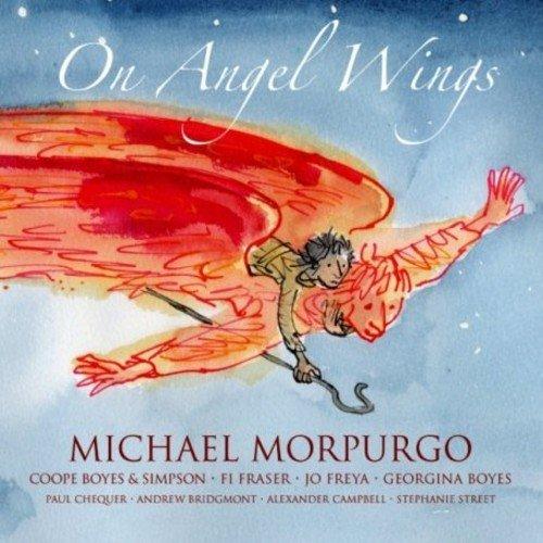 Michael Morpurgo - On Angel Wings (w/ Coope, Boyes & Simpson)