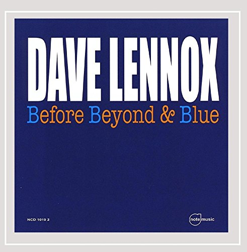 Dave Lennox - Before Beyond & Blue