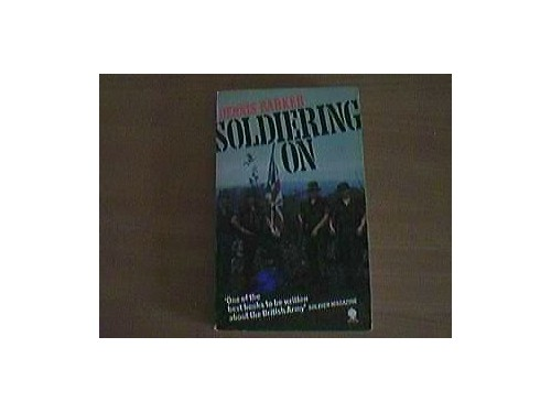 SOLDIERING ON By Dennis Barker